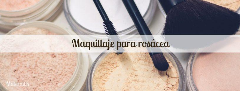 maquillaje para rosácea
